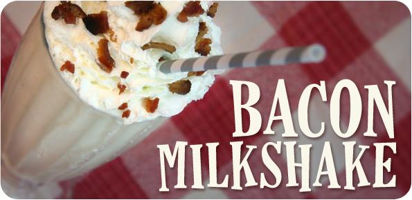 The Bacon Milkshake - Bacon Today