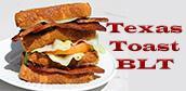 texas toast BLT