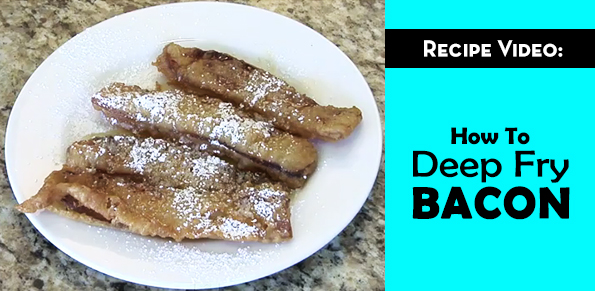 recipe video how to deep fry bacon