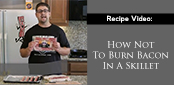 video tutorial how to not burn bacon skillet