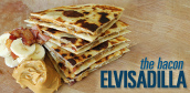 bacon banana quesadilla elvis