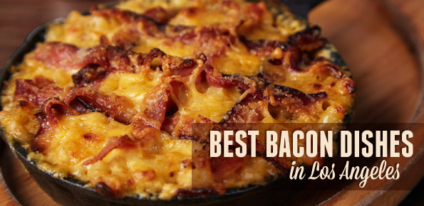 Best Bacon Dishes in Los Angeles