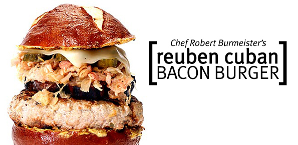 Chef Robert Burmeister's Reuben Cuban Bacon Burger